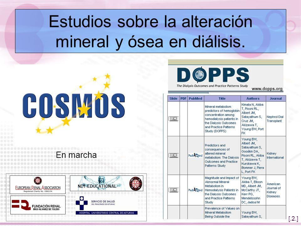 [.2.] Estudios sobre la alteración mineral y ósea en diálisis. NDT-EDUCATIONAL www.dopps.org En marcha