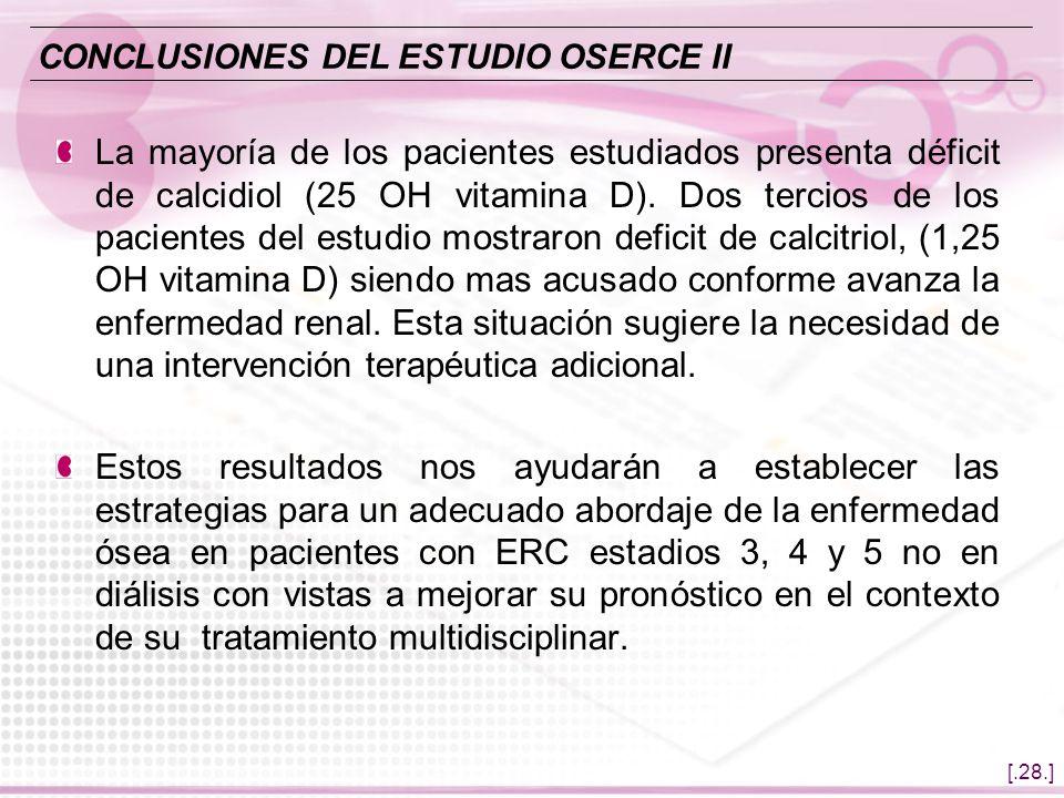 [.28.] La mayoría de los pacientes estudiados presenta déficit de calcidiol (25 OH vitamina D). Dos tercios de los pacientes del estudio mostraron def
