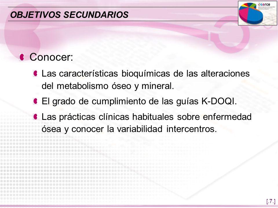 [.7.] Conocer: Las características bioquímicas de las alteraciones del metabolismo óseo y mineral. El grado de cumplimiento de las guías K-DOQI. Las p