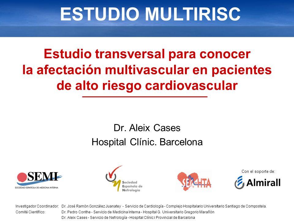 ESTUDIO MULTIRISC Con el soporte de: Investigador Coordinador:Dr. José Ramón González Juanatey - Servicio de Cardiología - Complejo Hospitalario Unive