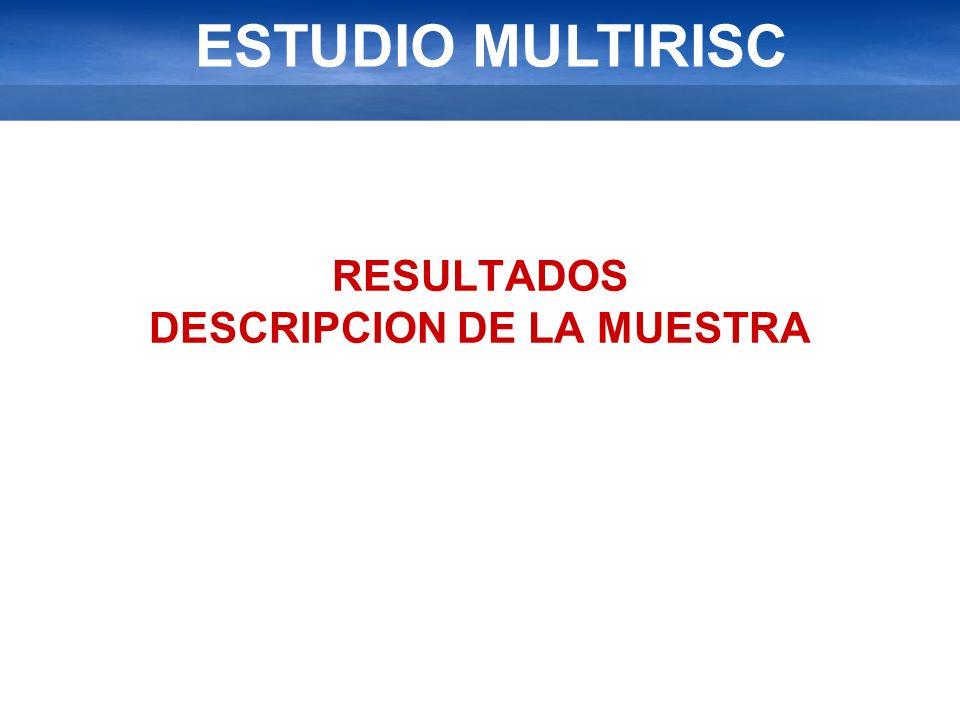 ESTUDIO MULTIRISC RESULTADOS DESCRIPCION DE LA MUESTRA