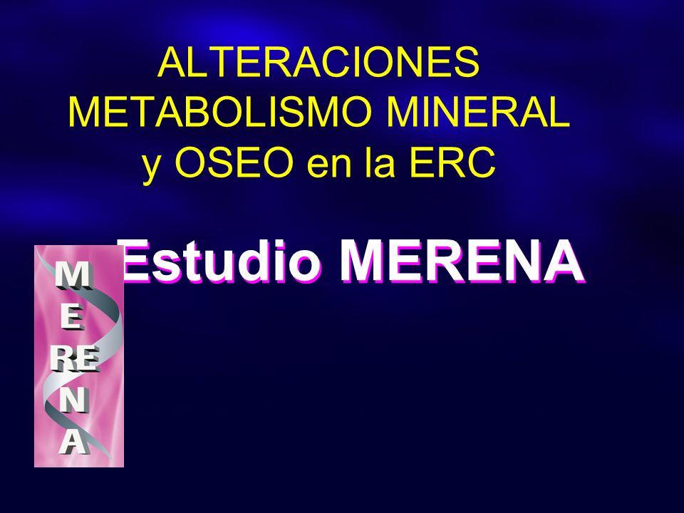 ALTERACIONES METABOLISMO MINERAL y OSEO en la ERC Estudio MERENA