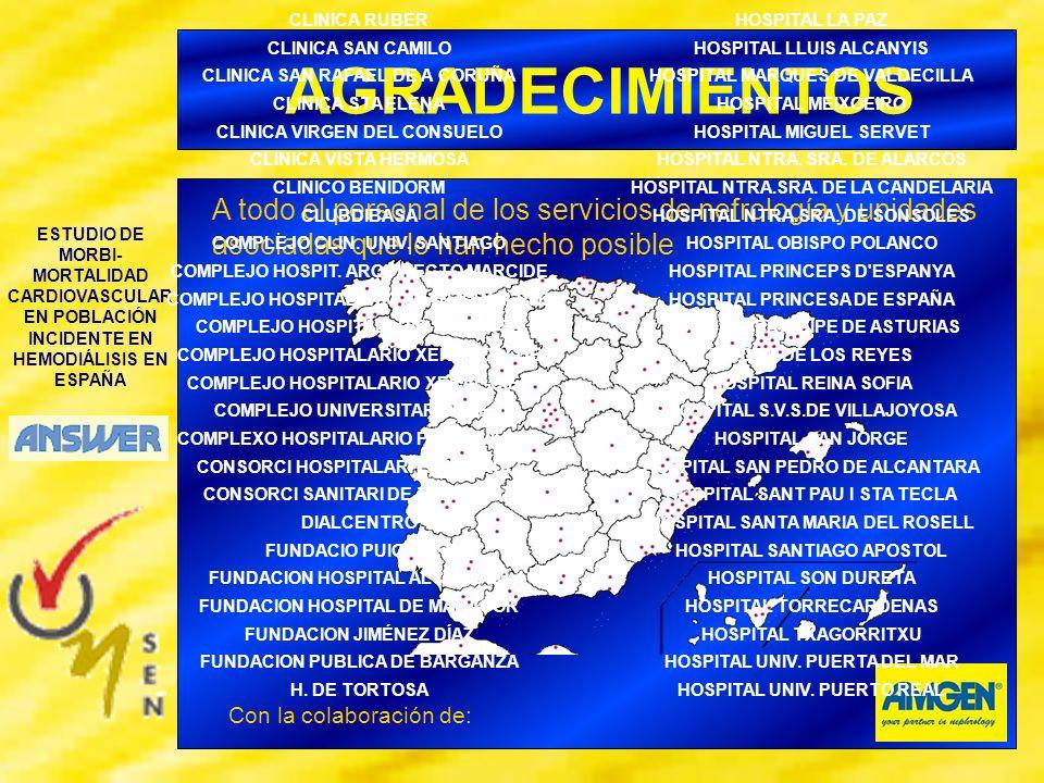 ESTUDIO DE MORBI- MORTALIDAD CARDIOVASCULAR EN POBLACIÓN INCIDENTE EN HEMODIÁLISIS EN ESPAÑA AGRADECIMIENTOS A todo el personal de los servicios de ne