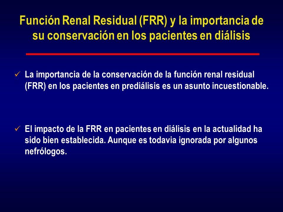 Función Renal Residual (FRR) y la importancia de su conservación en los pacientes en diálisis La importancia de la conservación de la función renal re