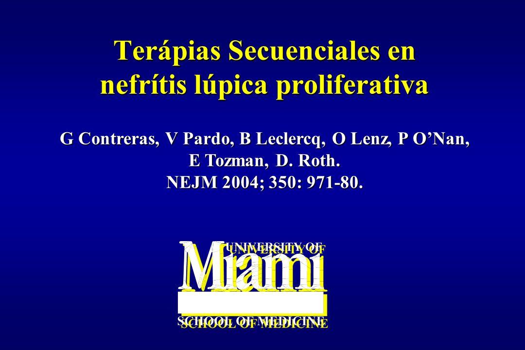 Terápias Secuenciales en nefrítis lúpica proliferativa G Contreras, V Pardo, B Leclercq, O Lenz, P ONan, E Tozman, D. Roth. NEJM 2004; 350: 971-80.