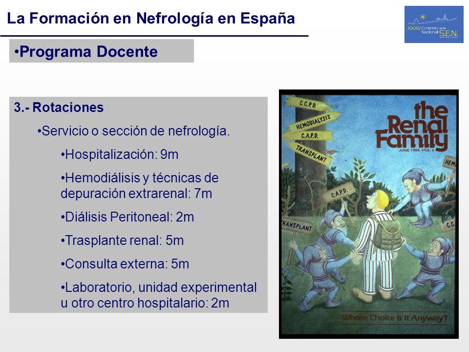 La Formación en Nefrología en España Programa Docente 3.- Rotaciones Servicio o sección de nefrología. Hospitalización: 9m Hemodiálisis y técnicas de