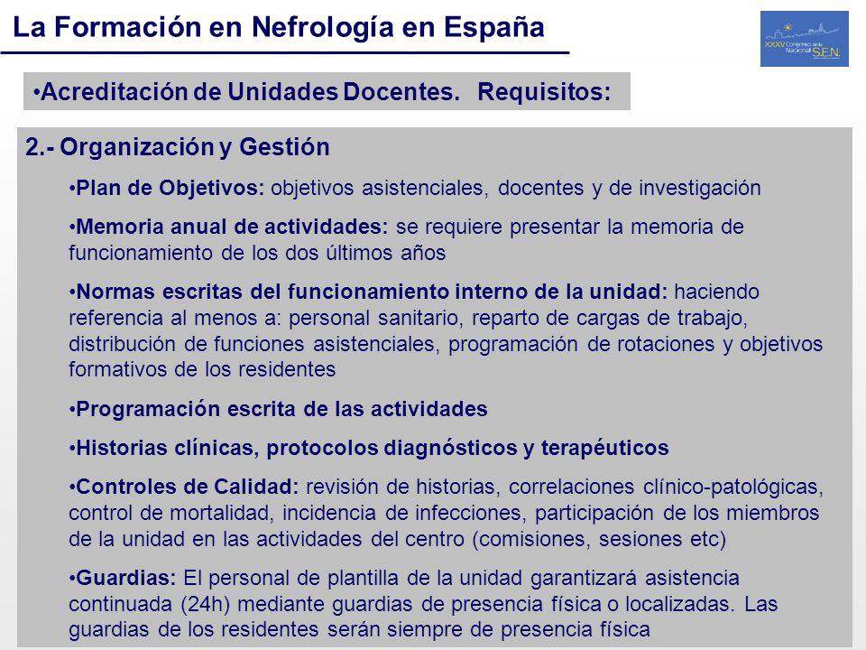 La Formación en Nefrología en España Acreditación de Unidades Docentes. Requisitos: 2.- Organización y Gestión Plan de Objetivos: objetivos asistencia