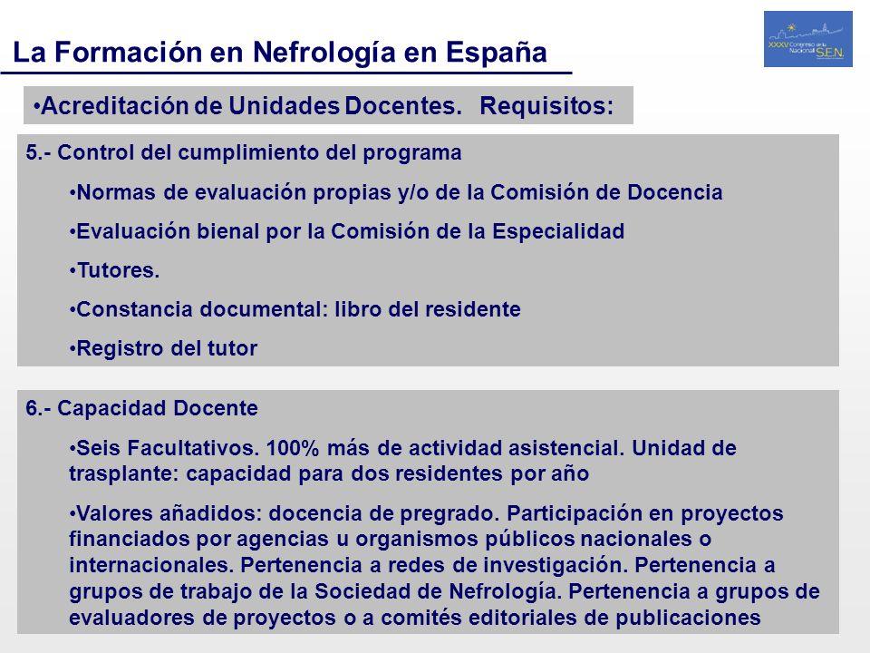 La Formación en Nefrología en España Acreditación de Unidades Docentes. Requisitos: 5.- Control del cumplimiento del programa Normas de evaluación pro