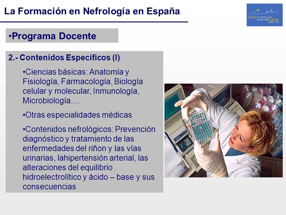 La Formación en Nefrología en España Programa Docente 2.- Contenidos Específicos (I) Ciencias básicas: Anatomía y Fisiología, Farmacología, Biología c
