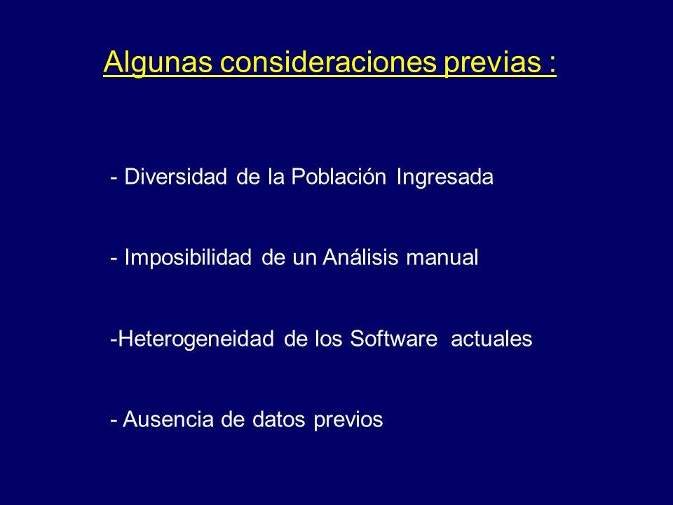 - Diversidad de la Población Ingresada - Imposibilidad de un Análisis manual -Heterogeneidad de los Software actuales - Ausencia de datos previos Algu