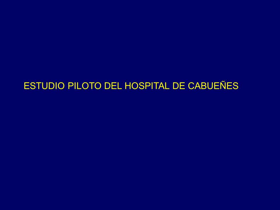 ESTUDIO PILOTO DEL HOSPITAL DE CABUEÑES