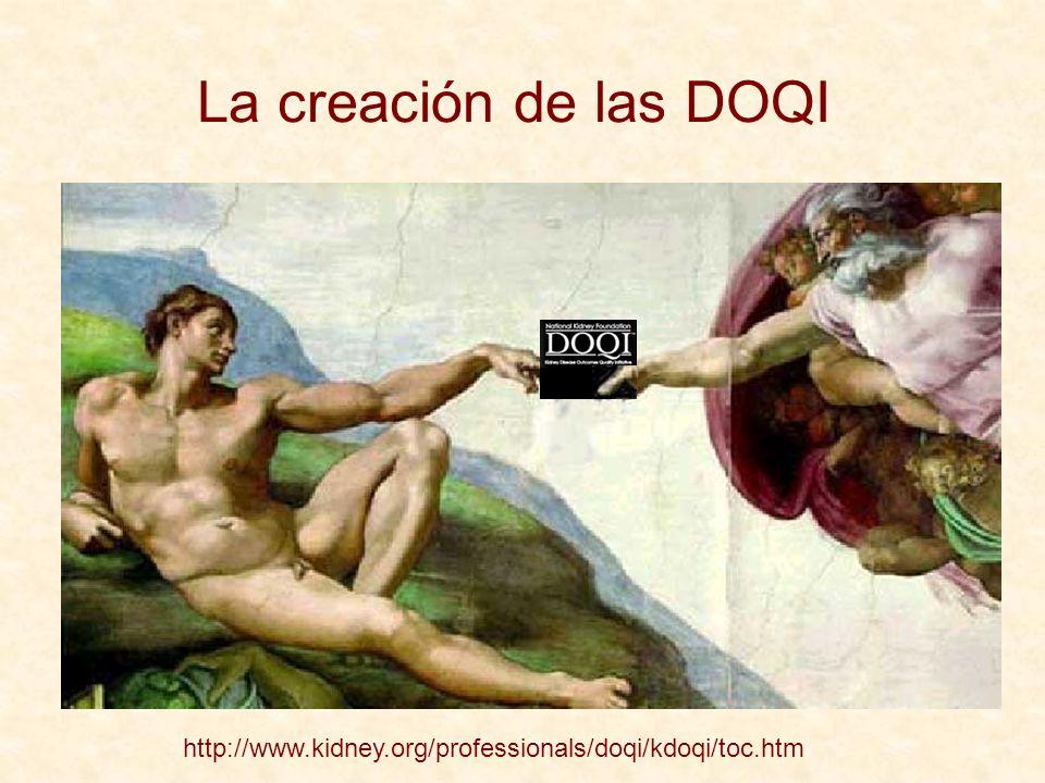 La creación de las DOQI http://www.kidney.org/professionals/doqi/kdoqi/toc.htm