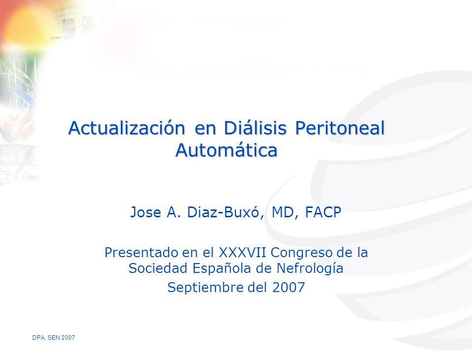DPA, SEN 2007 Actualización en Diálisis Peritoneal Automática Jose A.
