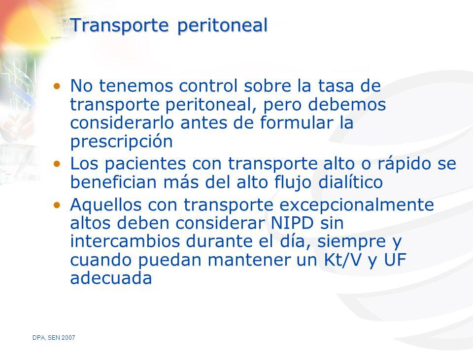 DPA, SEN 2007 Transporte peritoneal No tenemos control sobre la tasa de transporte peritoneal, pero debemos considerarlo antes de formular la prescripción Los pacientes con transporte alto o rápido se benefician más del alto flujo dialítico Aquellos con transporte excepcionalmente altos deben considerar NIPD sin intercambios durante el día, siempre y cuando puedan mantener un Kt/V y UF adecuada