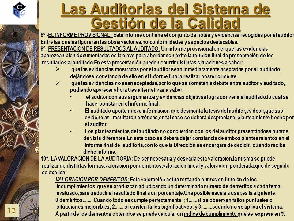 Las Auditorias del Sistema de Gestión de la Calidad 12 8º.-EL INFORME PROVISIONAL: Este informe contiene el conjunto de notas y evidencias recogidas p