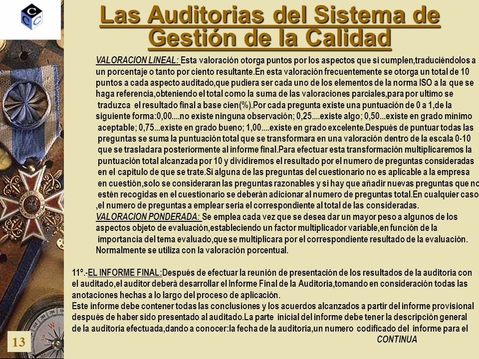 Las Auditorias del Sistema de Gestión de la Calidad 13 VALORACION LINEAL: Esta valoración otorga puntos por los aspectos que si cumplen,traduciéndolos