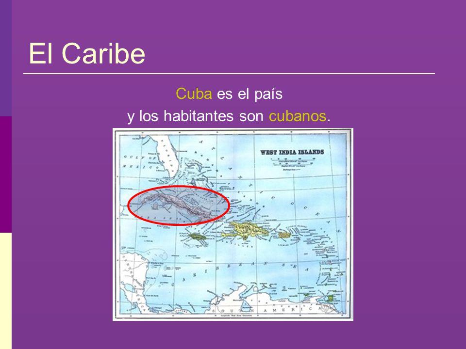 El Caribe Cuba es el país y los habitantes son cubanos.
