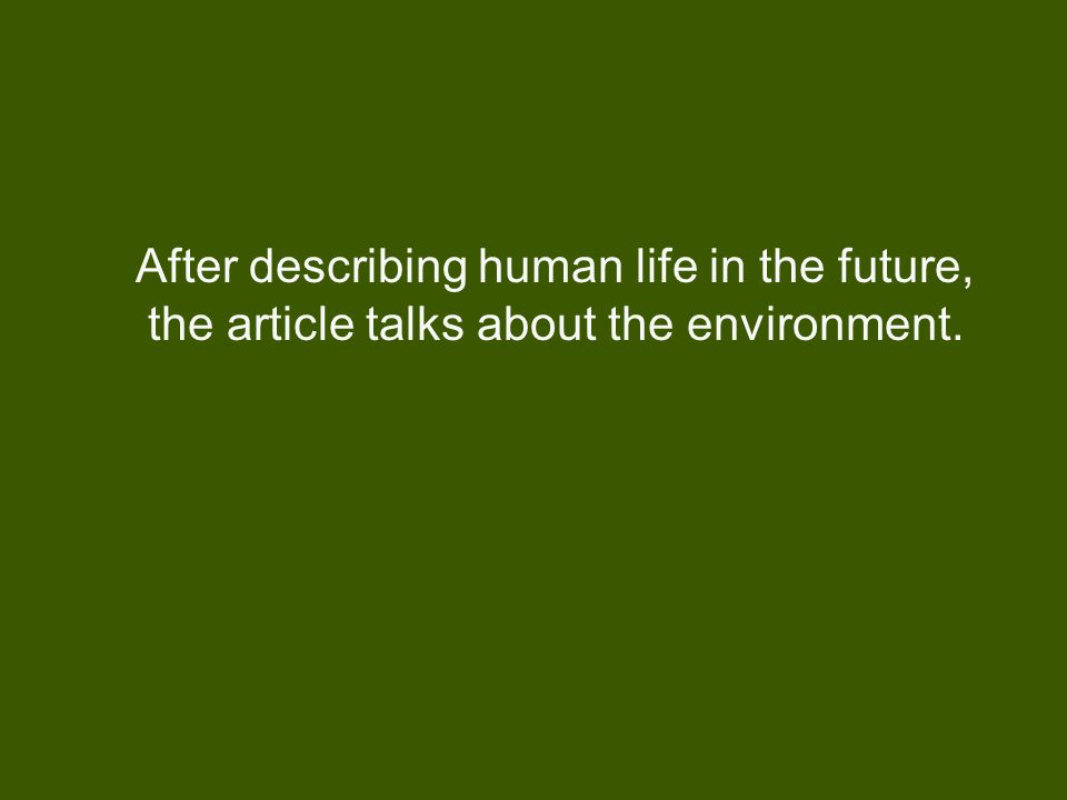 After describing human life in the future, the article talks about the environment.