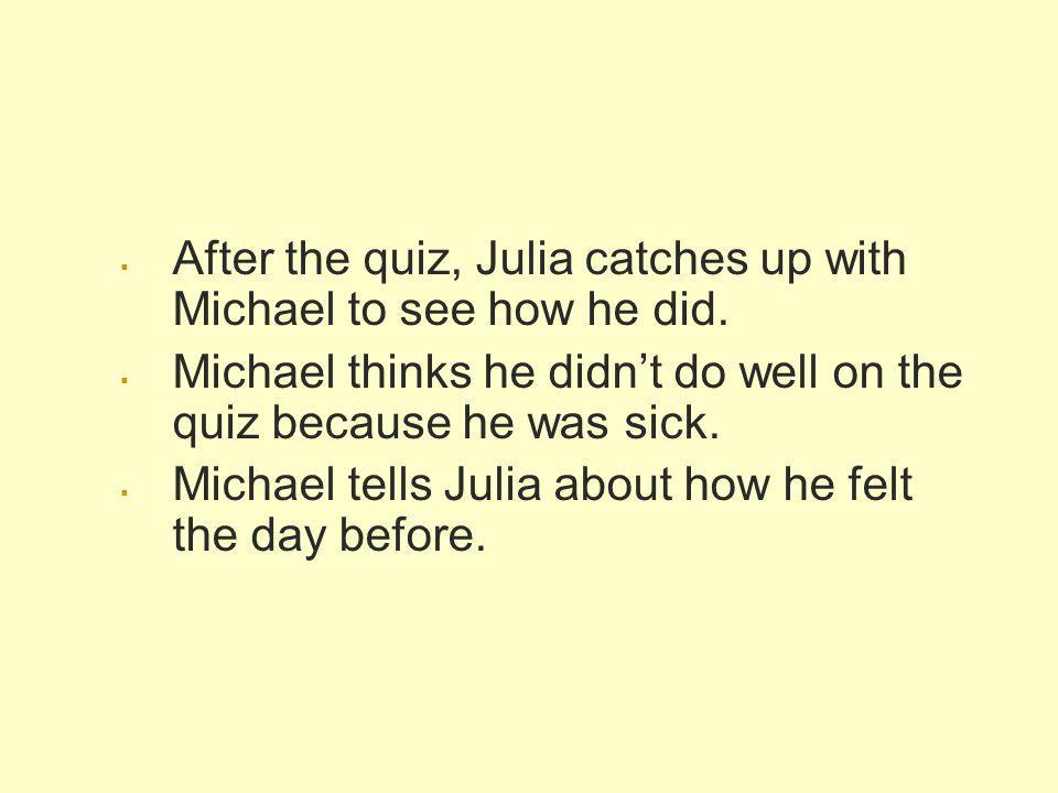 Los síntomas Pero su hermanita tenía buena cara. Michael tenía mala cara.
