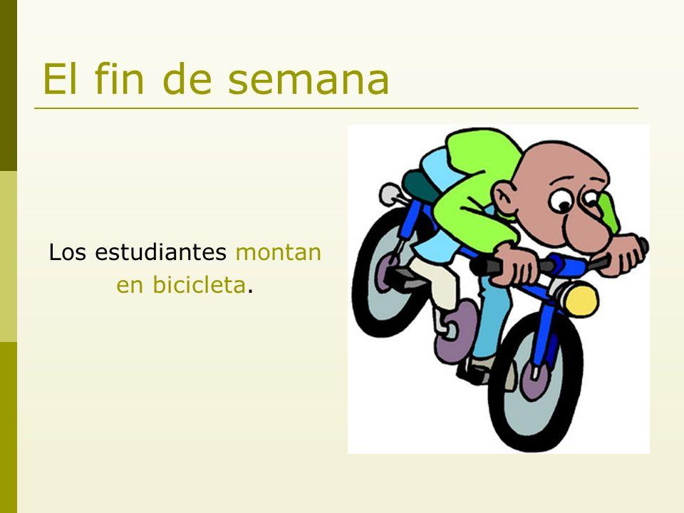 El fin de semana Los estudiantes montan en bicicleta.