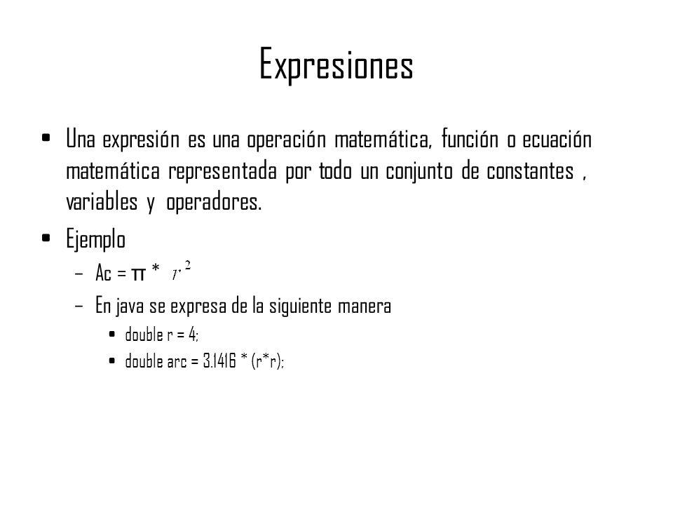 Expresiones Una expresión es una operación matemática, función o ecuación matemática representada por todo un conjunto de constantes, variables y oper