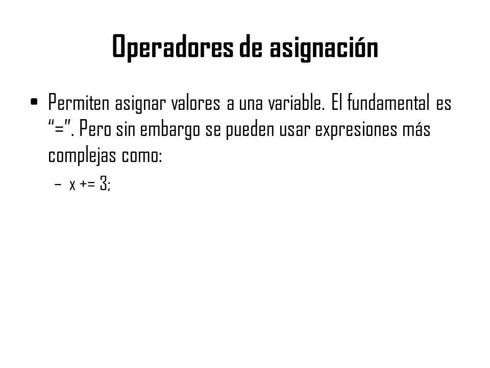 Operadores de asignación Permiten asignar valores a una variable. El fundamental es =. Pero sin embargo se pueden usar expresiones más complejas como: