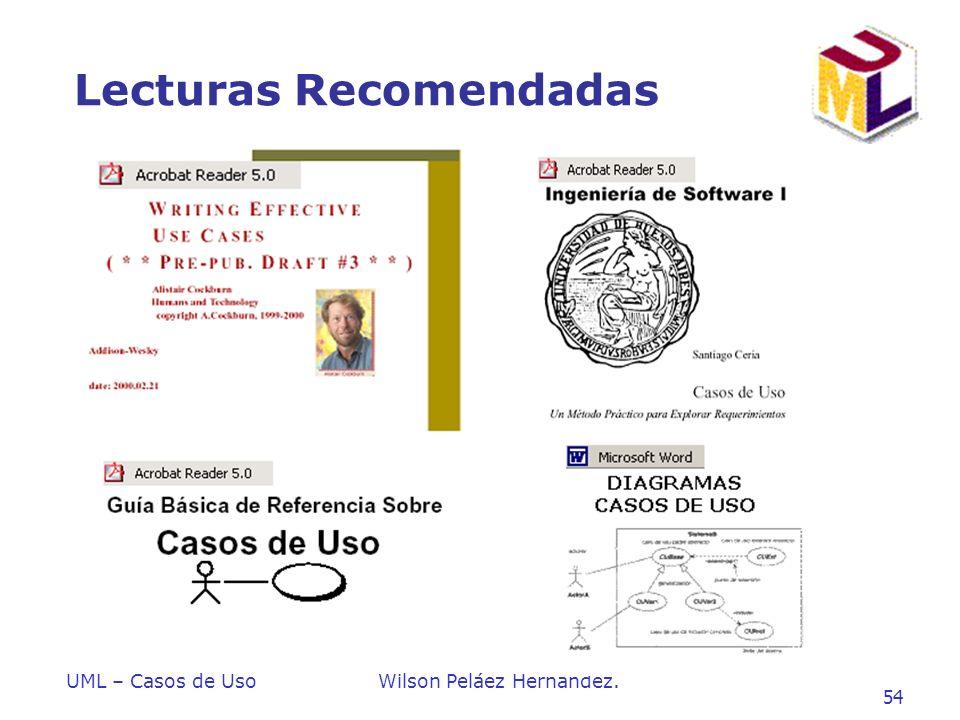 UML – Casos de UsoWilson Peláez Hernández. 54 Lecturas Recomendadas