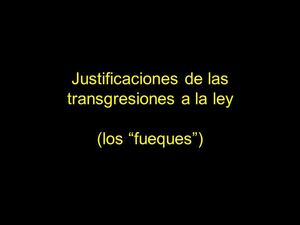 Justificaciones de las transgresiones a la ley (los fueques)