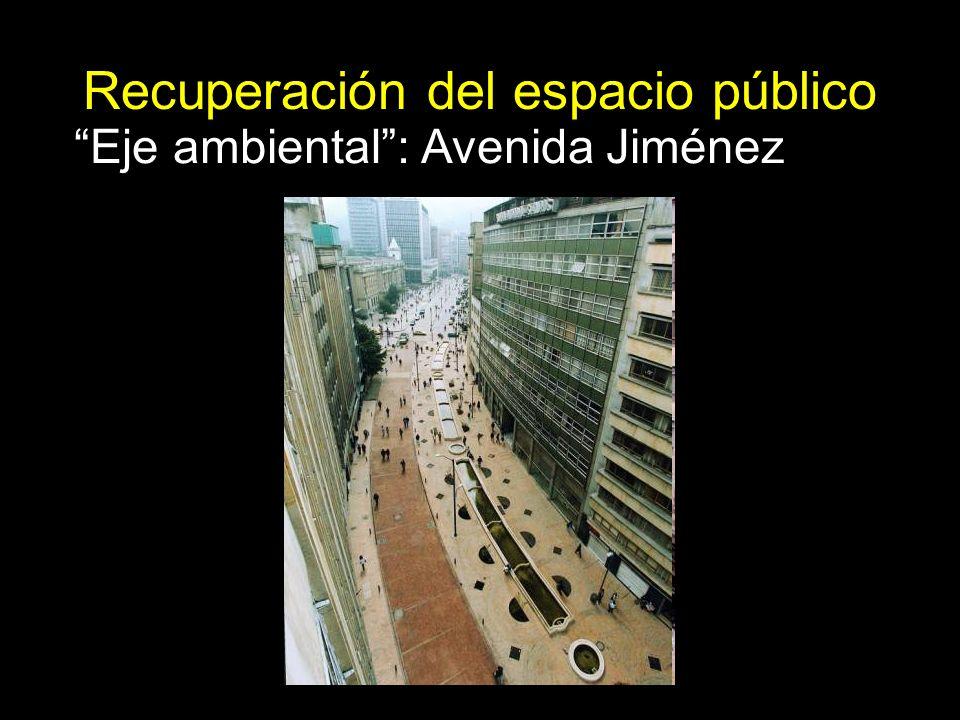 Eje ambiental: Avenida Jiménez Recuperación del espacio público