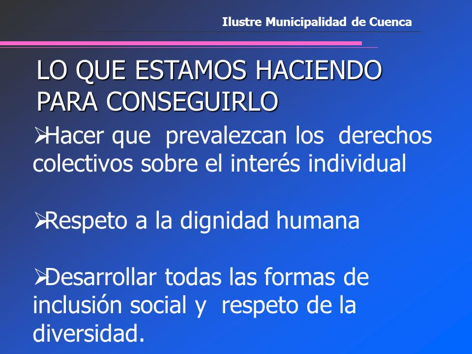 ¿Que Queremos en Cuenca. Desde 1999 somos Patrimonio Cultural de la Humanidad I.