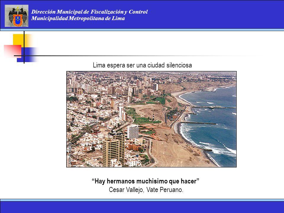 Dirección Municipal de Fiscalización y Control Municipalidad Metropolitana de Lima Hay hermanos muchisimo que hacer Cesar Vallejo, Vate Peruano. Lima