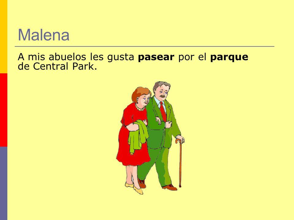 Malena A mis abuelos les gusta pasear por el parque de Central Park.
