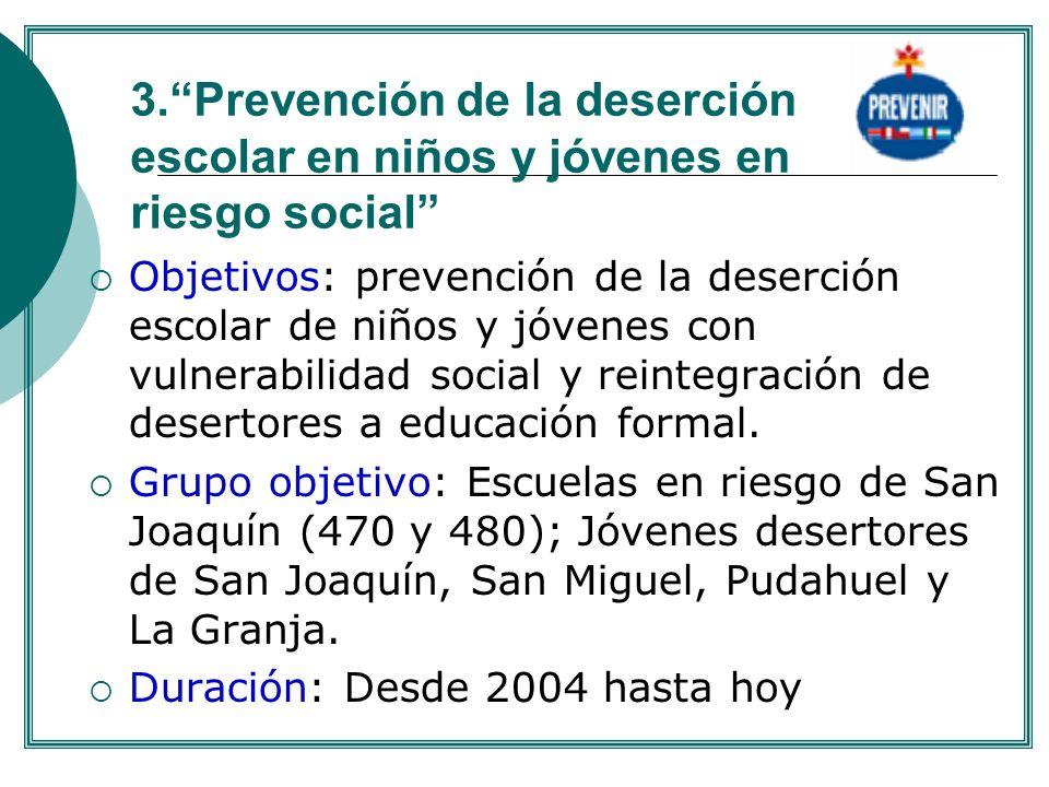 3.Prevención de la deserción escolar en niños y jóvenes en riesgo social Objetivos: prevención de la deserción escolar de niños y jóvenes con vulnerab