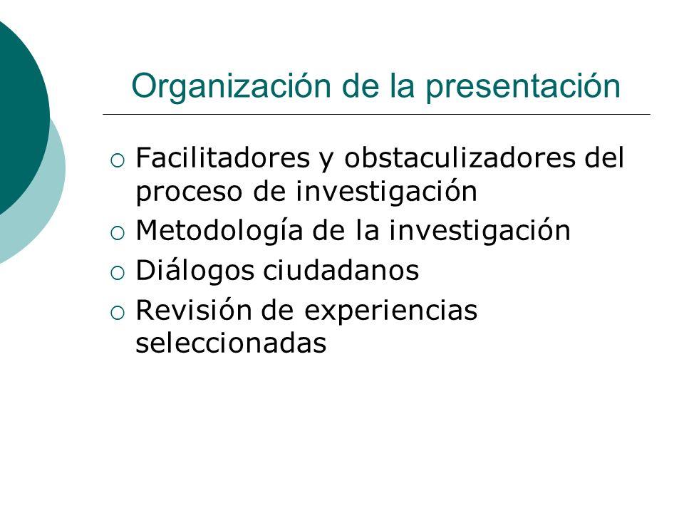 Facilitadores y obstaculizadores del proceso de investigación Obstaculizadores: - Falta de Proyectos en programas de Prevención del Delito.