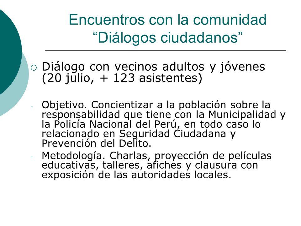 Resultados del Diálogo Ciudadano Tareas de vecinos en prevención: - Se han formado en las juntas vecinales las secretarías de seguridad ciudadana.