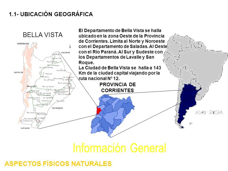 BELLA VISTA El Departamento de Bella Vista se halla ubicado en la zona Oeste de la Provincia de Corrientes. Limita al Norte y Noroeste con el Departam
