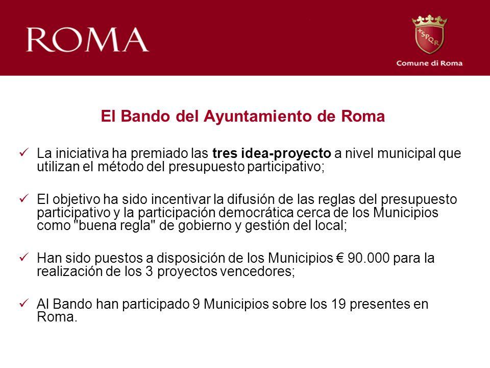 El Bando del Ayuntamiento de Roma La iniciativa ha premiado las tres idea-proyecto a nivel municipal que utilizan el método del presupuesto participat