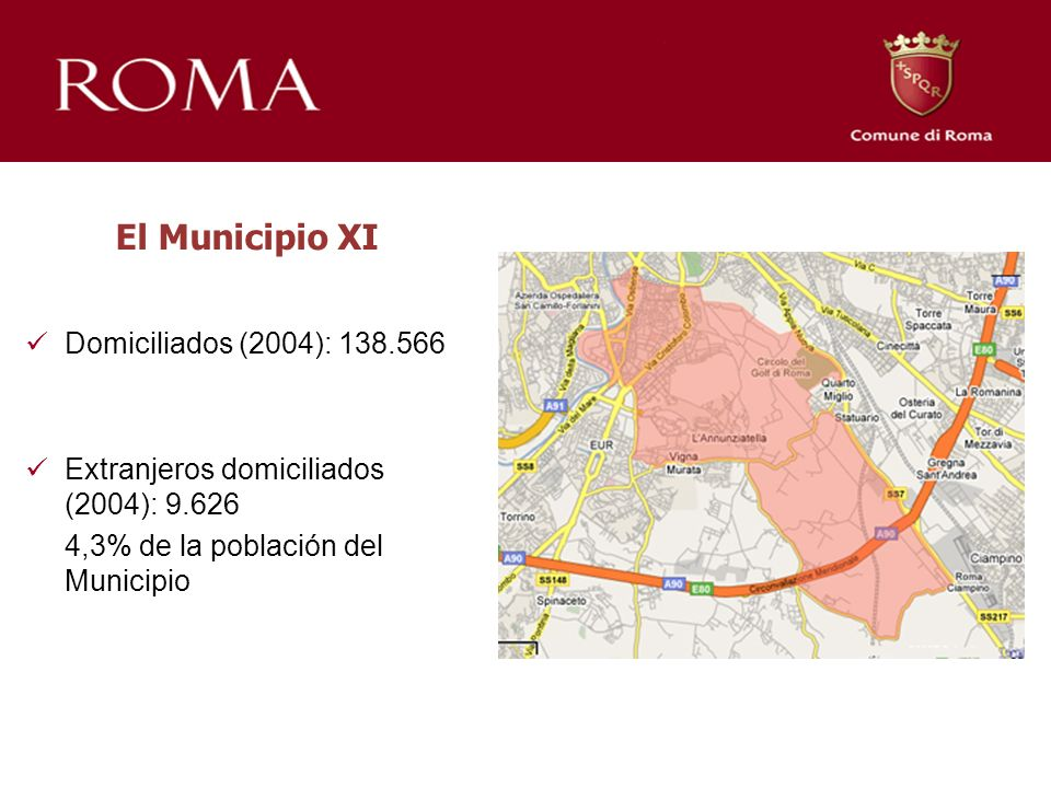 El Municipio XI Domiciliados (2004): 138.566 Extranjeros domiciliados (2004): 9.626 4,3% de la población del Municipio