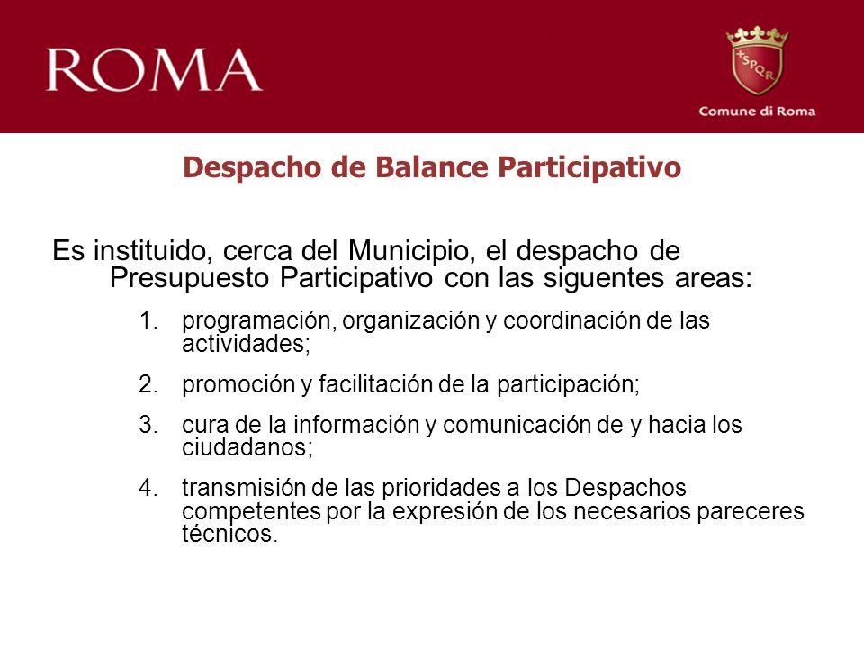 Despacho de Balance Participativo Es instituido, cerca del Municipio, el despacho de Presupuesto Participativo con las siguentes areas: 1.programación
