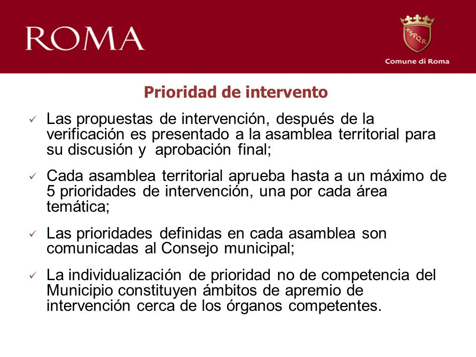Prioridad de intervento Las propuestas de intervención, después de la verificación es presentado a la asamblea territorial para su discusión y aprobac