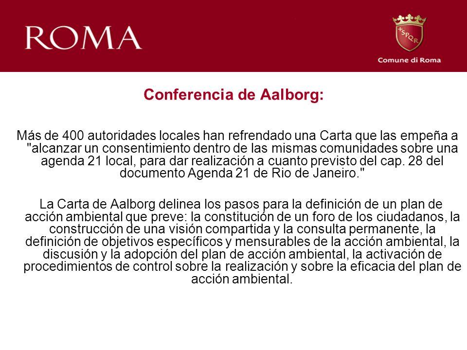 Conferencia de Aalborg: Más de 400 autoridades locales han refrendado una Carta que las empeña a alcanzar un consentimiento dentro de las mismas comunidades sobre una agenda 21 local, para dar realización a cuanto previsto del cap.