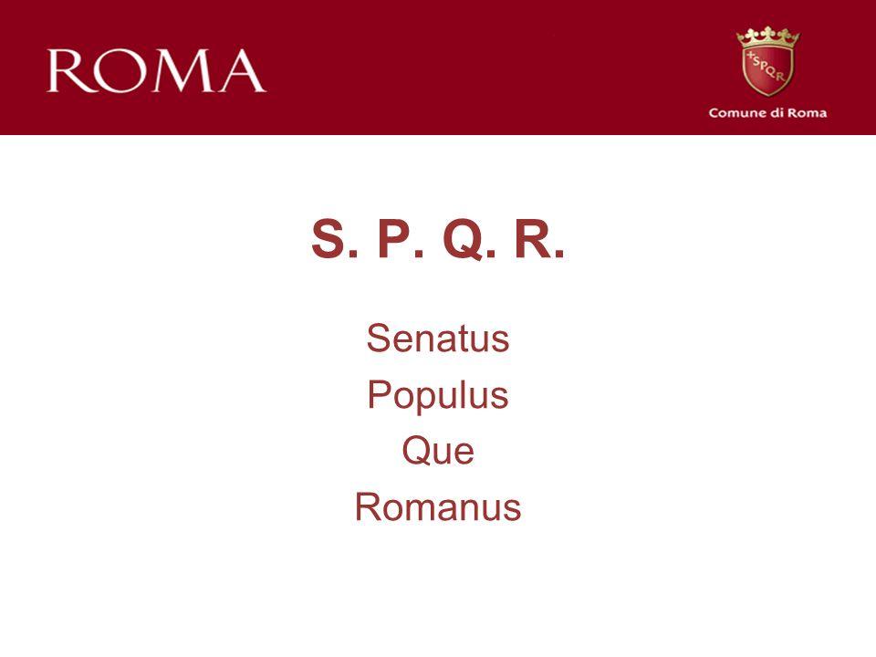 S. P. Q. R. Senatus Populus Que Romanus
