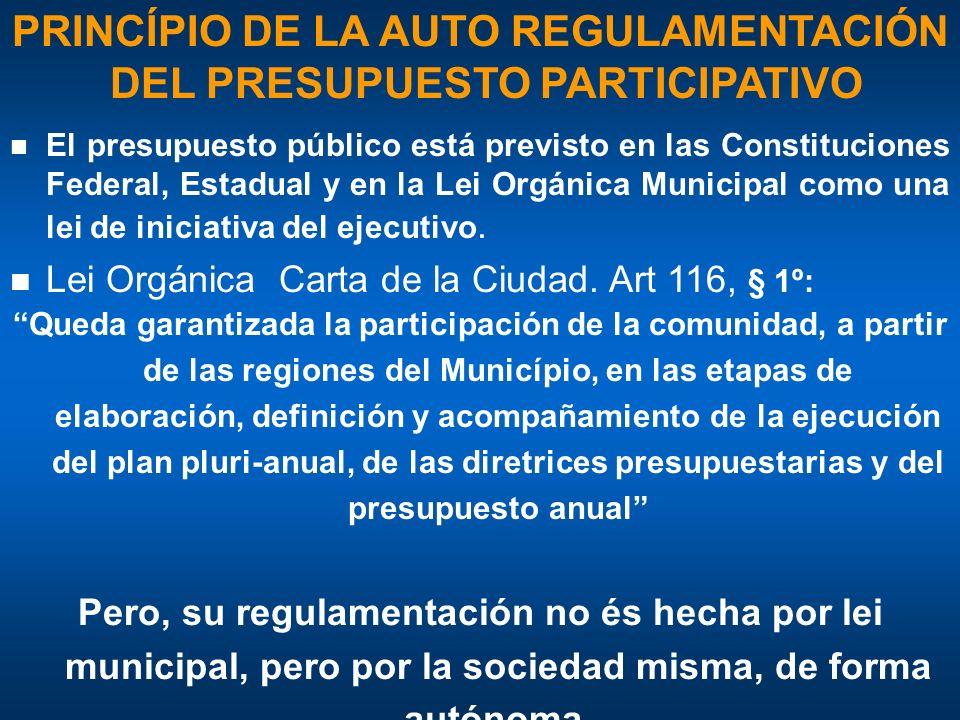 n El presupuesto público está previsto en las Constituciones Federal, Estadual y en la Lei Orgánica Municipal como una lei de iniciativa del ejecutivo.