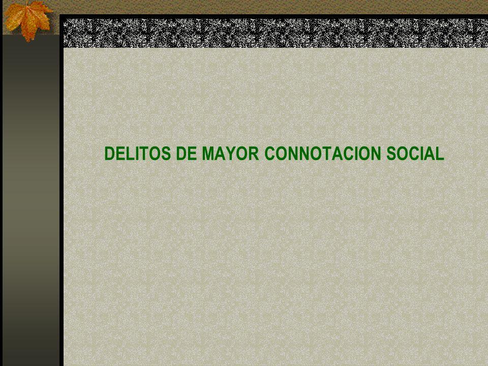 DELITOS DE MAYOR CONNOTACION SOCIAL
