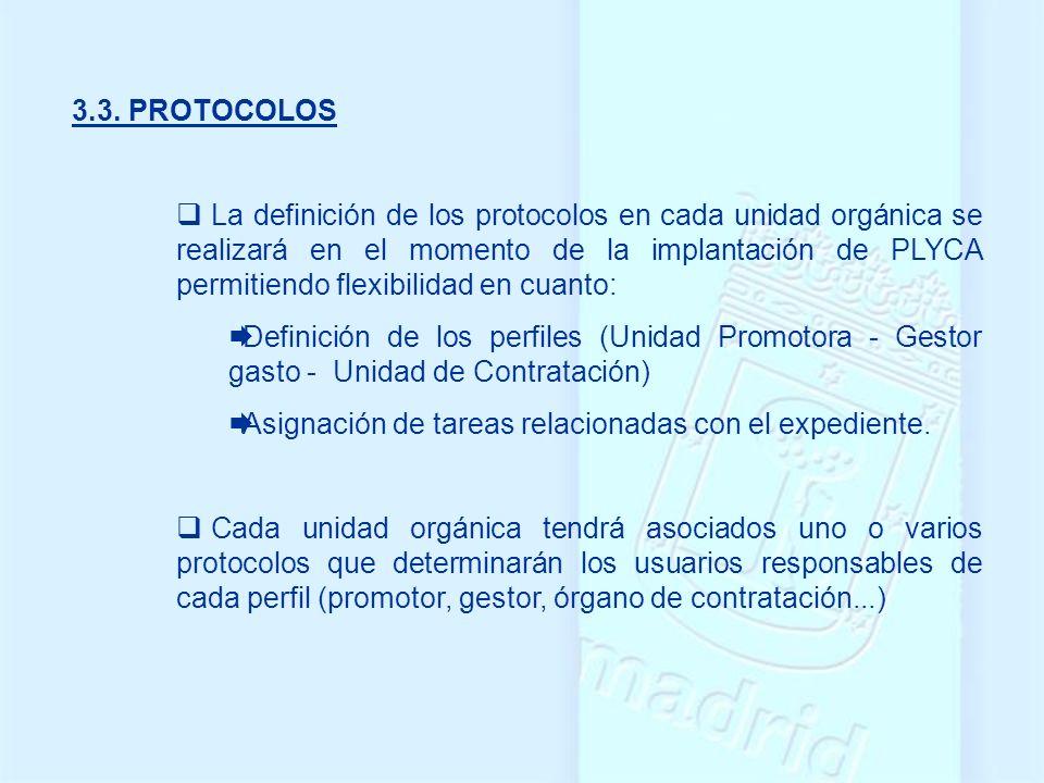 3.3. PROTOCOLOS La definición de los protocolos en cada unidad orgánica se realizará en el momento de la implantación de PLYCA permitiendo flexibilida
