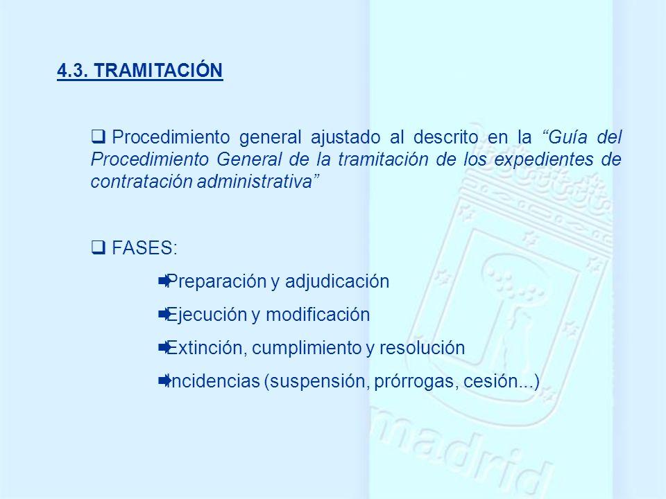 4.3. TRAMITACIÓN Procedimiento general ajustado al descrito en la Guía del Procedimiento General de la tramitación de los expedientes de contratación