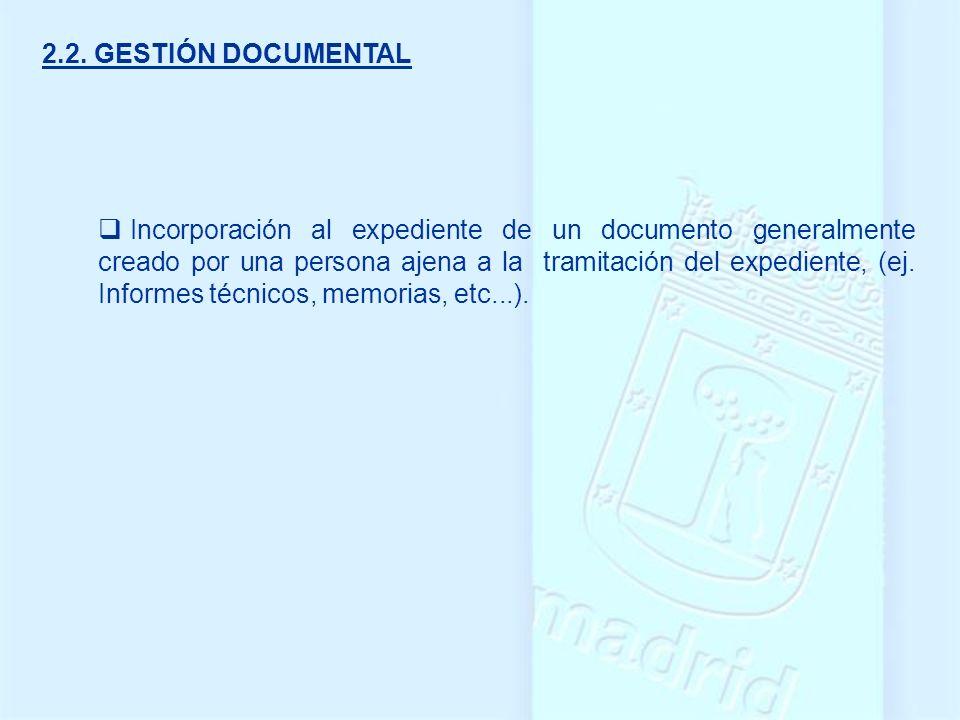 Incorporación al expediente de un documento generalmente creado por una persona ajena a la tramitación del expediente, (ej. Informes técnicos, memoria
