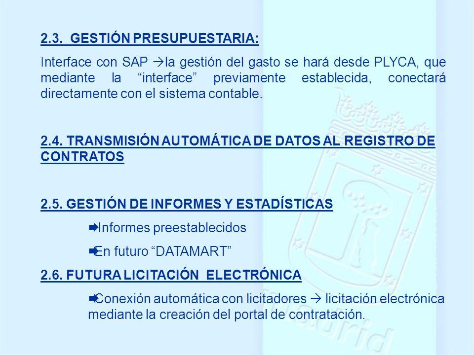 2.3. GESTIÓN PRESUPUESTARIA: Interface con SAP la gestión del gasto se hará desde PLYCA, que mediante la interface previamente establecida, conectará