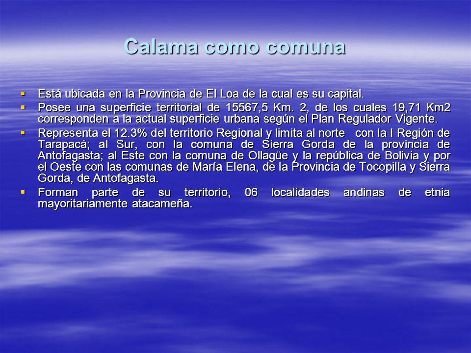 Calama como ciudad Calama, es la segunda ciudad en importancia de la región y la más importante de la comuna que lleva su mismo nombre y capital minera de Chile.