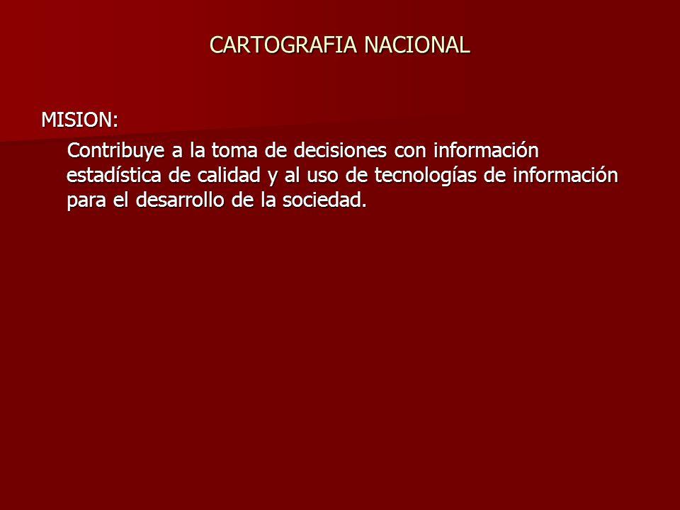 MISION: Contribuye a la toma de decisiones con información estadística de calidad y al uso de tecnologías de información para el desarrollo de la sociedad.